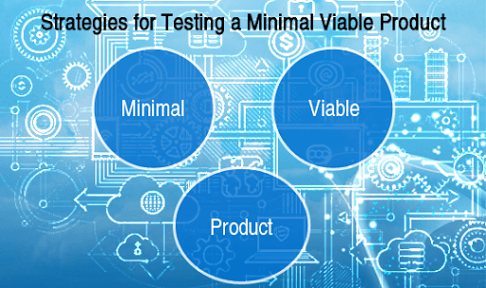 Strategies for Testing a Minimal Viable Product