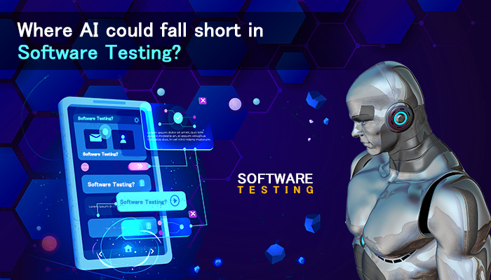 Where AI could fall short in Software Testing