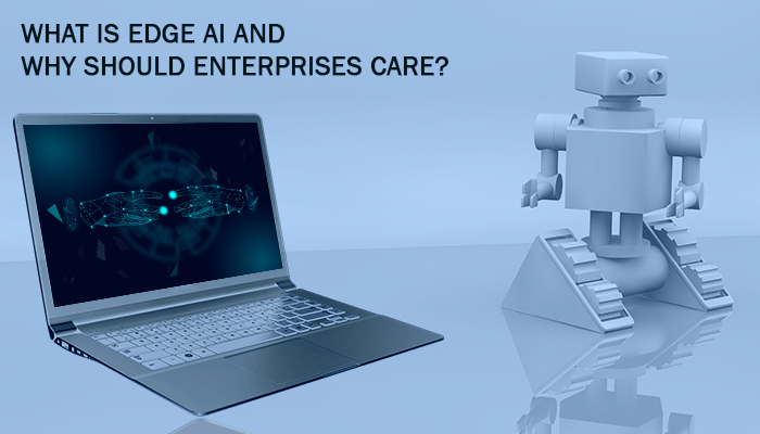 edge ai why enterprise should care