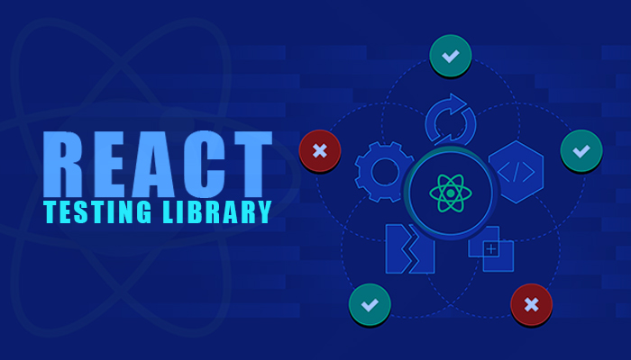 React Testing Library Complete guide 2021