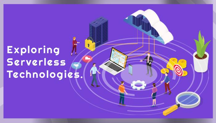 Exploring Serverless Technologies